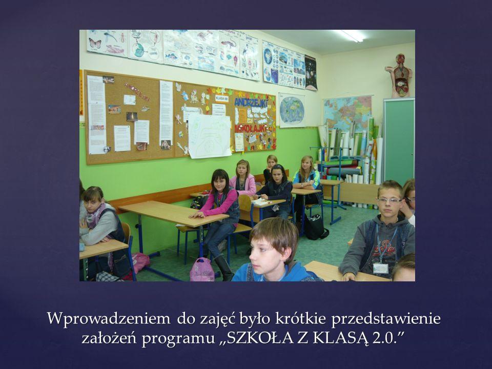 """Wprowadzeniem do zajęć było krótkie przedstawienie założeń programu """"SZKOŁA Z KLASĄ 2.0."""