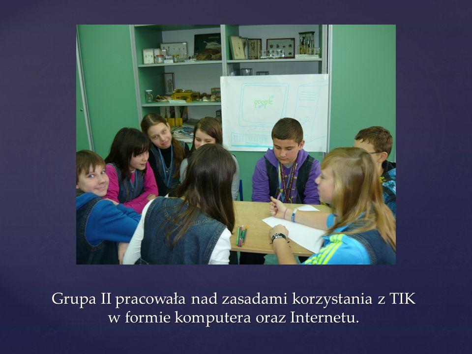 Grupa II pracowała nad zasadami korzystania z TIK w formie komputera oraz Internetu.