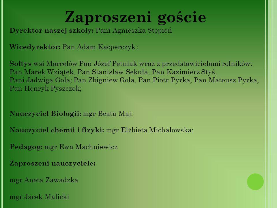 Zaproszeni goście Dyrektor naszej szkoły: Pani Agnieszka Stępień