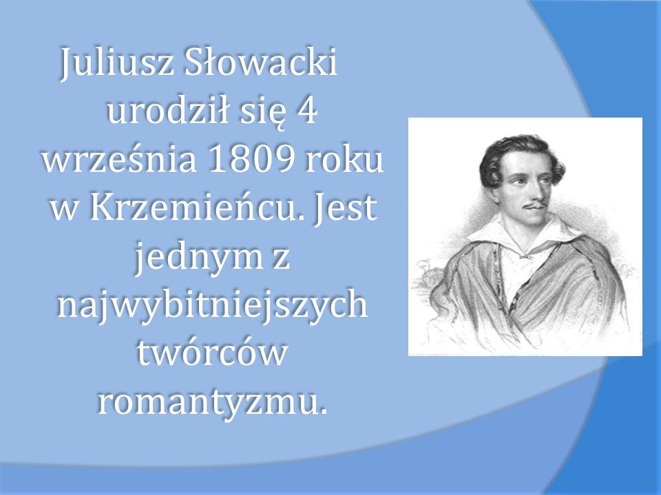Juliusz Słowacki urodził się 4 września 1809 roku w Krzemieńcu