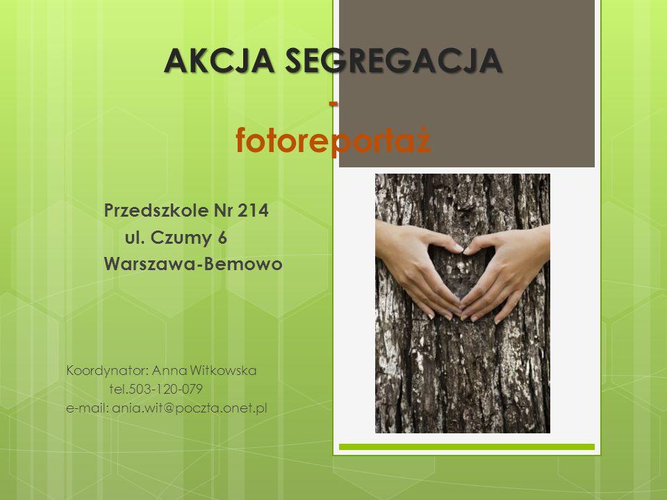 AKCJA SEGREGACJA - fotoreportaż
