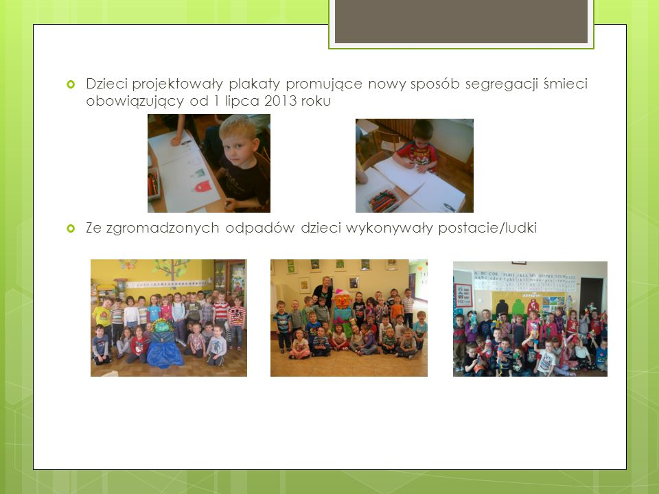 Dzieci projektowały plakaty promujące nowy sposób segregacji śmieci obowiązujący od 1 lipca 2013 roku