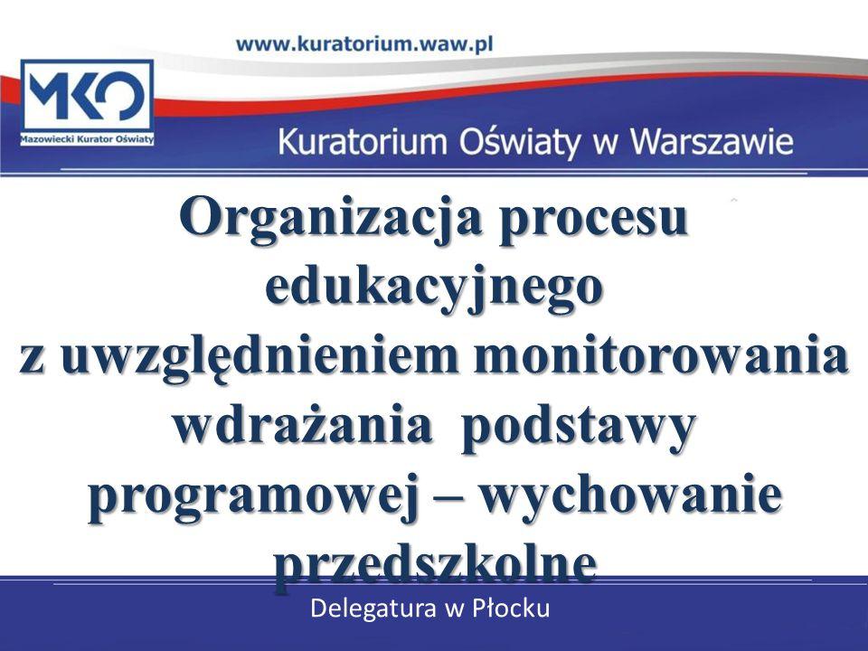 Organizacja procesu edukacyjnego z uwzględnieniem monitorowania wdrażania podstawy programowej – wychowanie przedszkolne