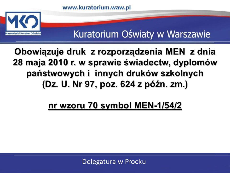 Obowiązuje druk z rozporządzenia MEN z dnia 28 maja 2010 r