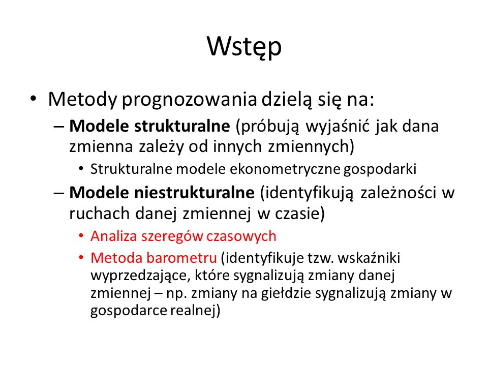 Wstęp Metody prognozowania dzielą się na:
