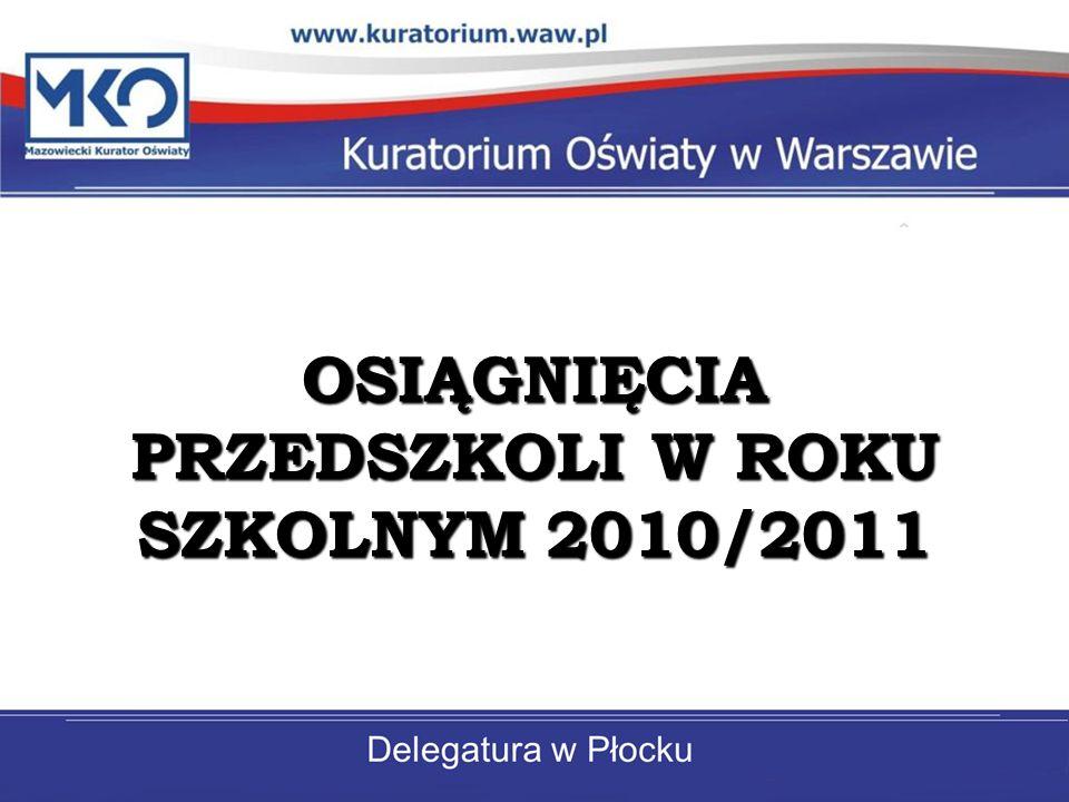 OSIĄGNIĘCIA PRZEDSZKOLI W ROKU SZKOLNYM 2010/2011