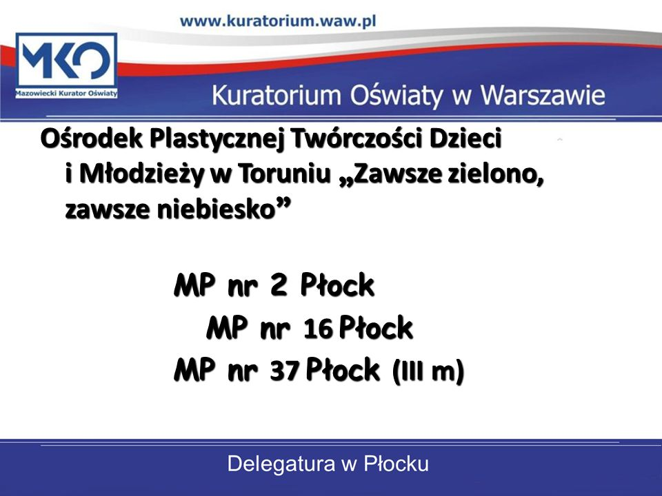 """Ośrodek Plastycznej Twórczości Dzieci i Młodzieży w Toruniu """"Zawsze zielono, zawsze niebiesko"""