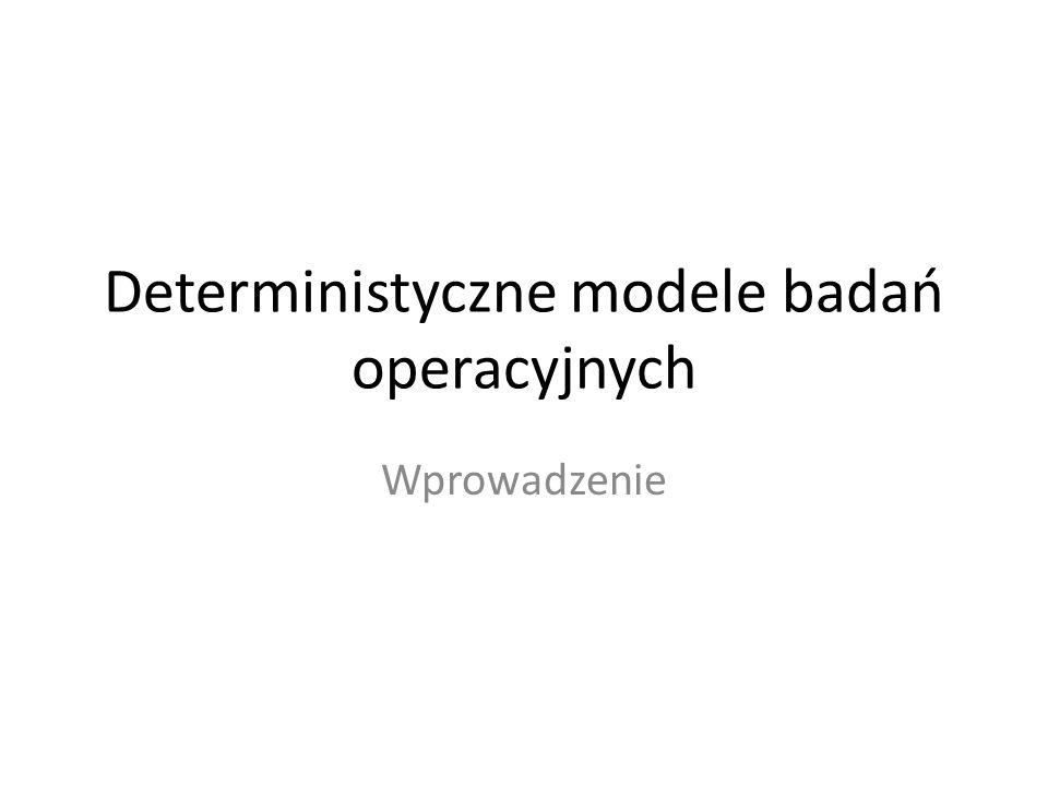Deterministyczne modele badań operacyjnych