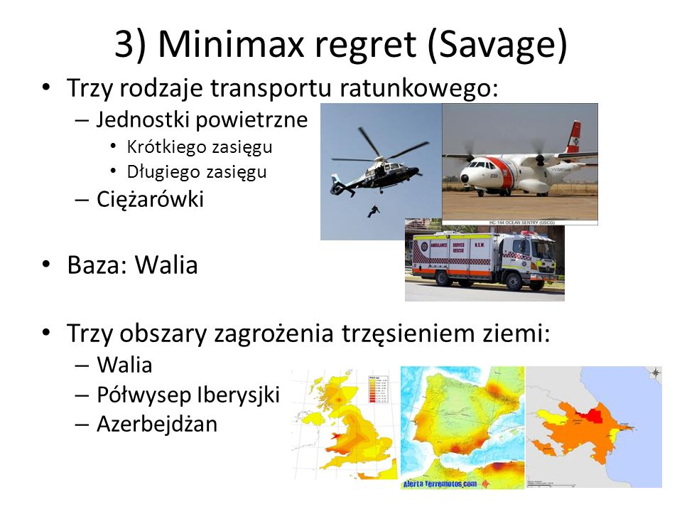 3) Minimax regret (Savage)