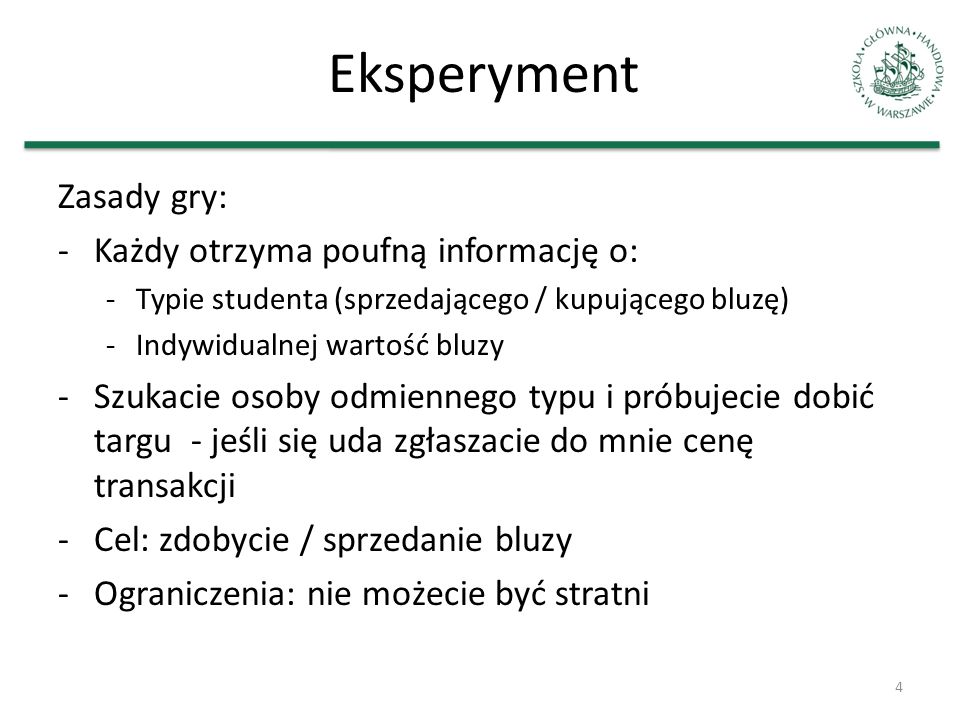 Eksperyment Zasady gry: Każdy otrzyma poufną informację o: