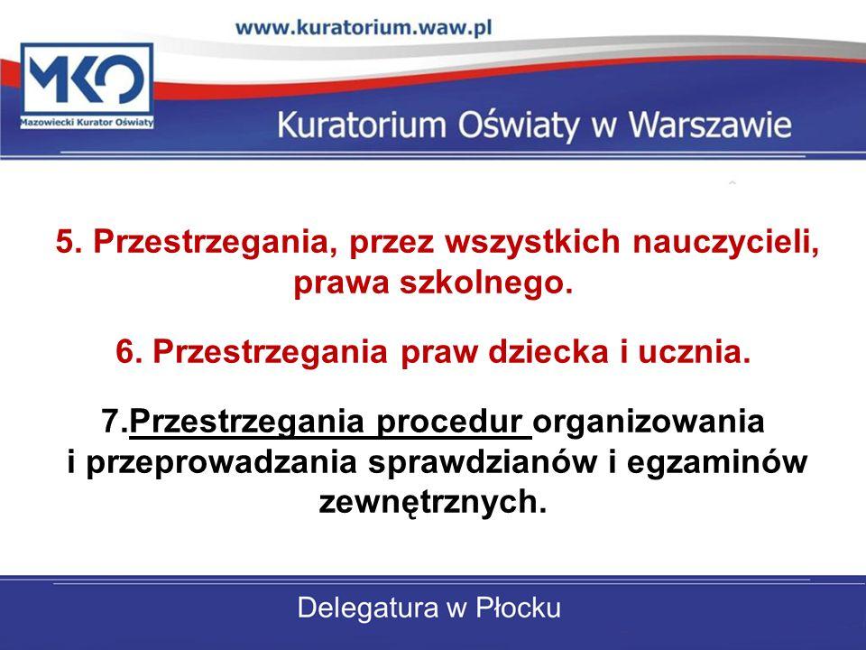 5. Przestrzegania, przez wszystkich nauczycieli, prawa szkolnego.