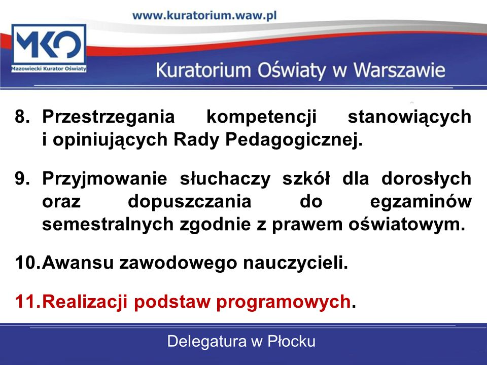 Przestrzegania kompetencji stanowiących i opiniujących Rady Pedagogicznej.