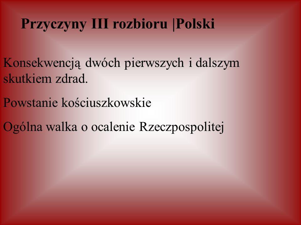 Przyczyny III rozbioru |Polski