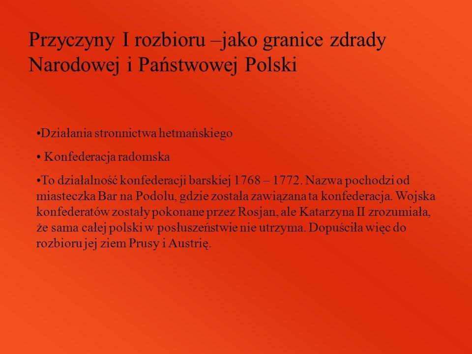 Przyczyny I rozbioru –jako granice zdrady Narodowej i Państwowej Polski