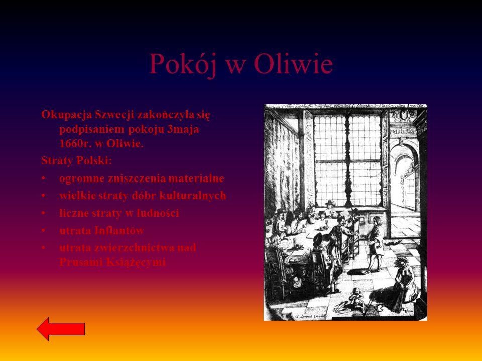 Pokój w Oliwie Okupacja Szwecji zakończyła się podpisaniem pokoju 3maja 1660r. w Oliwie. Straty Polski: