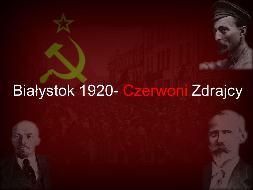 Białystok 1920- Czerwoni Zdrajcy