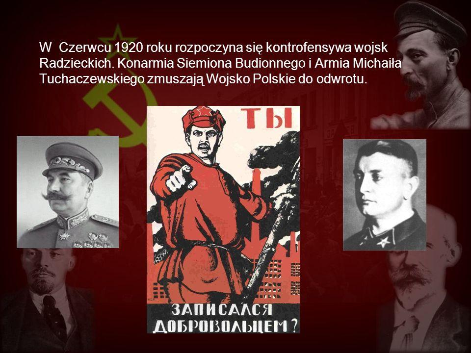 W Czerwcu 1920 roku rozpoczyna się kontrofensywa wojsk Radzieckich
