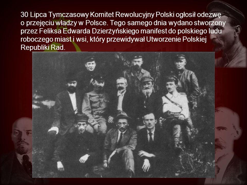 30 Lipca Tymczasowy Komitet Rewolucyjny Polski ogłosił odezwę o przejęciu władzy w Polsce.