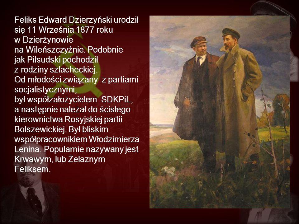Feliks Edward Dzierzyński urodził się 11 Września 1877 roku w Dzierżynowie na Wileńszczyźnie.