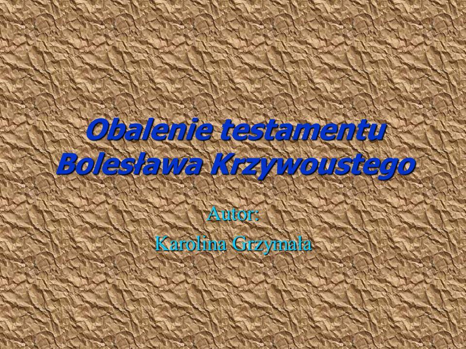 Obalenie testamentu Bolesława Krzywoustego