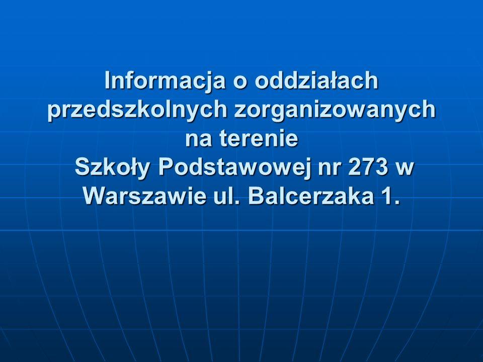 Informacja o oddziałach przedszkolnych zorganizowanych na terenie Szkoły Podstawowej nr 273 w Warszawie ul.