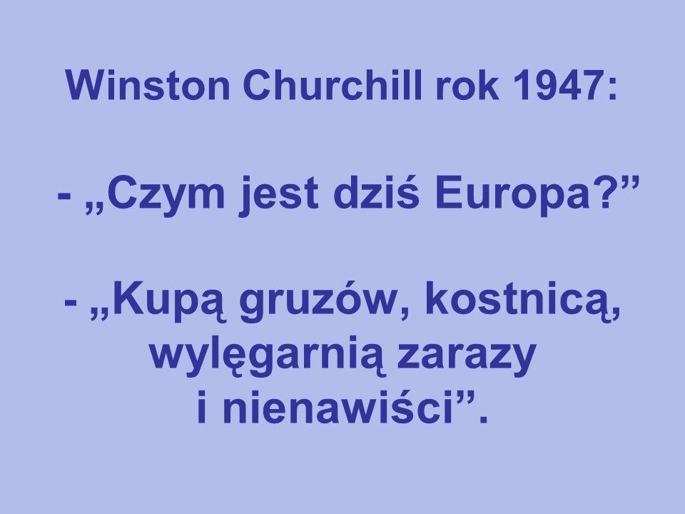 """Winston Churchill rok 1947: - """"Czym jest dziś Europa"""