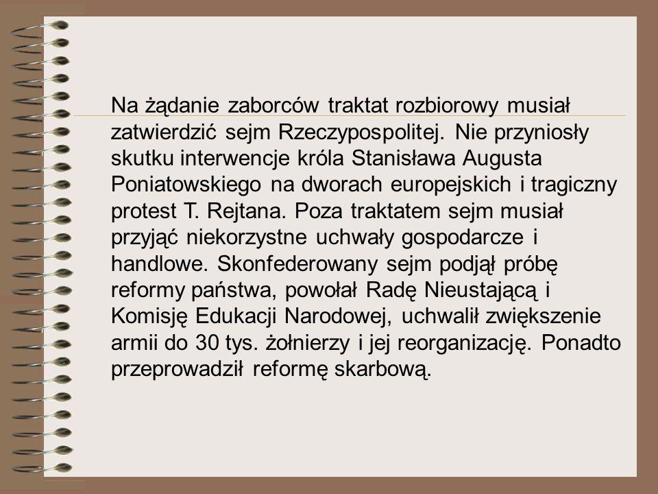 Na żądanie zaborców traktat rozbiorowy musiał zatwierdzić sejm Rzeczypospolitej.