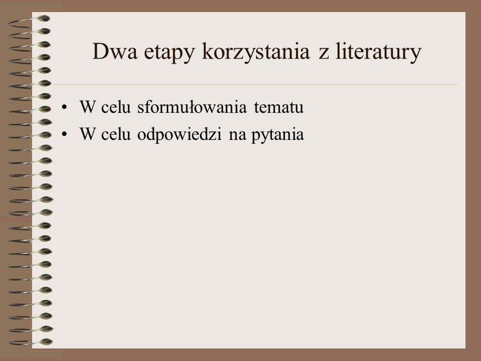 Dwa etapy korzystania z literatury