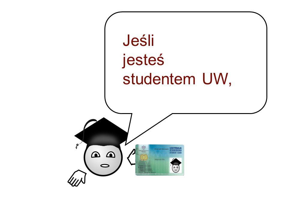 Jeśli jesteś studentem UW,