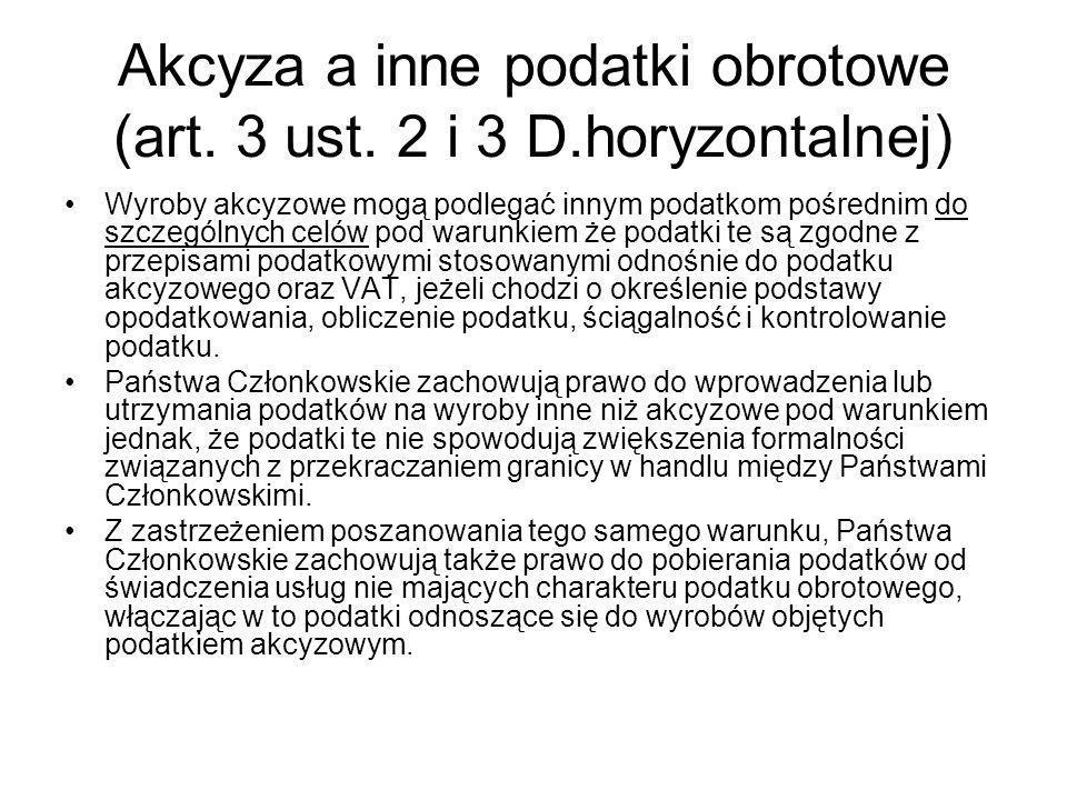 Akcyza a inne podatki obrotowe (art. 3 ust. 2 i 3 D.horyzontalnej)