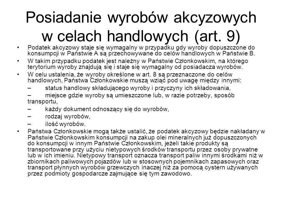 Posiadanie wyrobów akcyzowych w celach handlowych (art. 9)