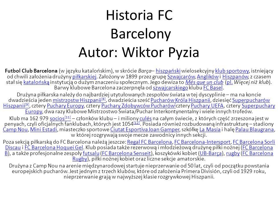 Historia FC Barcelony Autor: Wiktor Pyzia