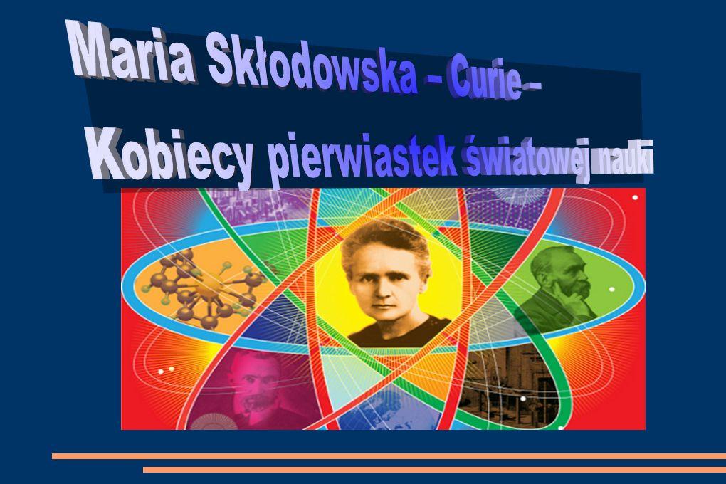 Maria Skłodowska – Curie –