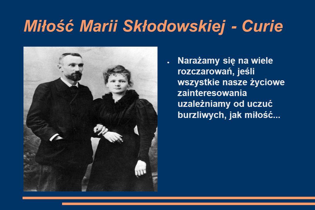 Miłość Marii Skłodowskiej - Curie