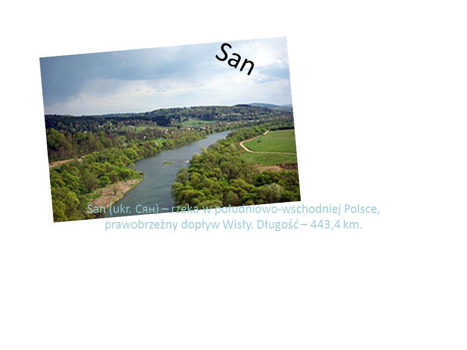 San San (ukr. Сян) – rzeka w południowo-wschodniej Polsce, prawobrzeżny dopływ Wisły.