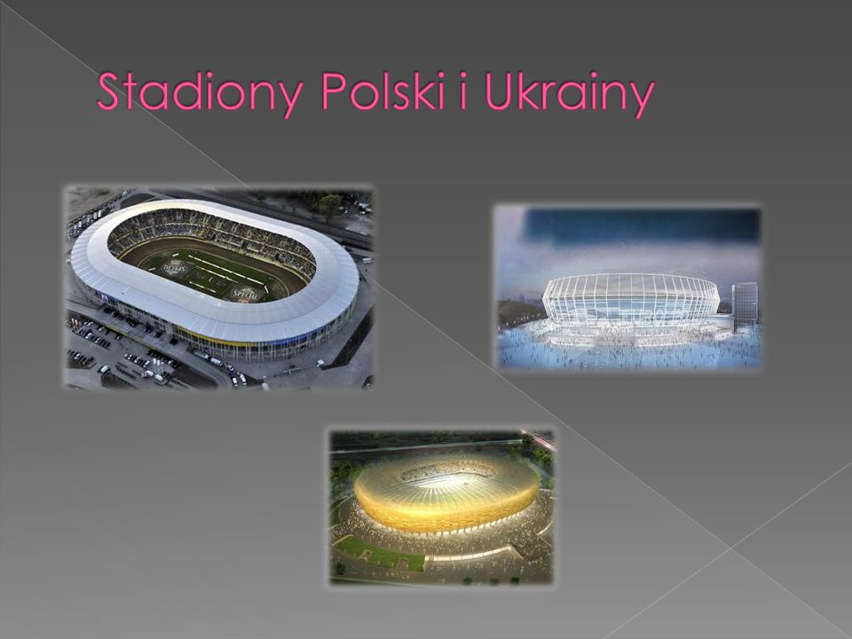 Stadiony Polski i Ukrainy