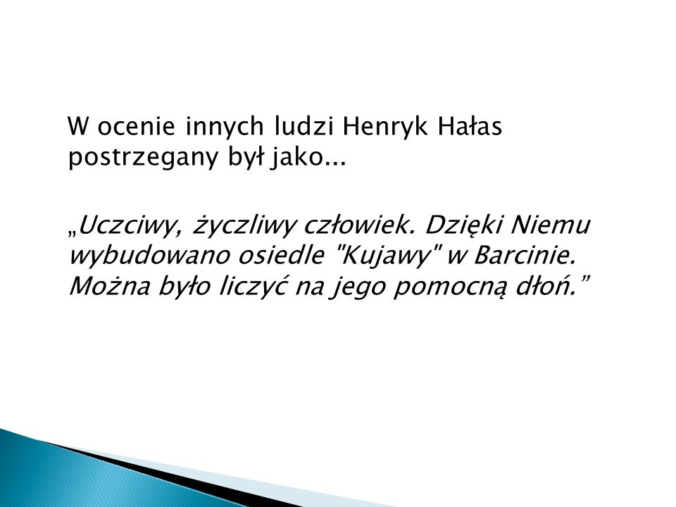 W ocenie innych ludzi Henryk Hałas postrzegany był jako...