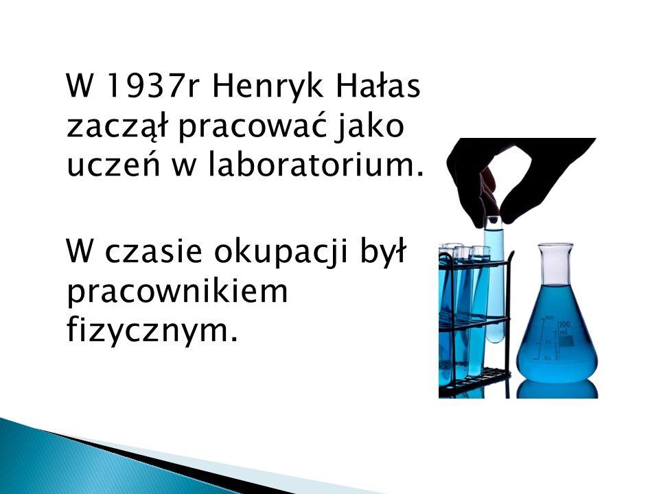 W 1937r Henryk Hałas zaczął pracować jako uczeń w laboratorium