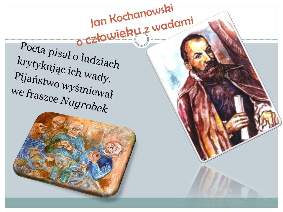 Jan Kochanowski o człowieku z wadami