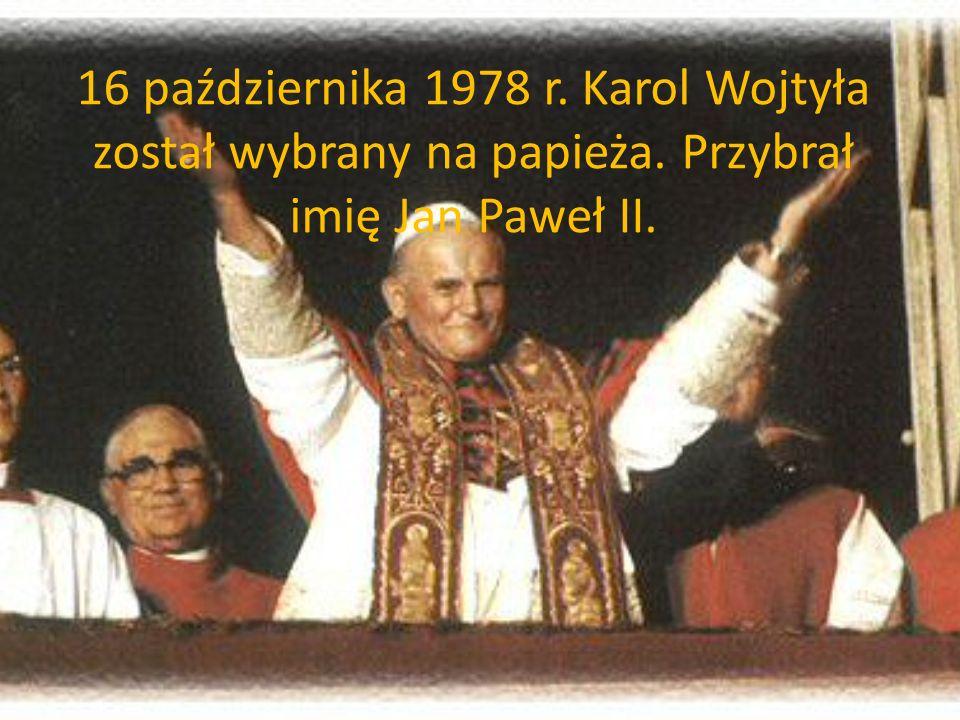 16 października 1978 r. Karol Wojtyła został wybrany na papieża