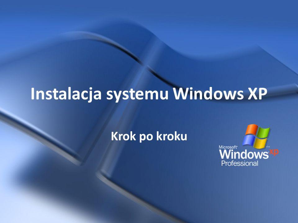 Instalacja systemu Windows XP