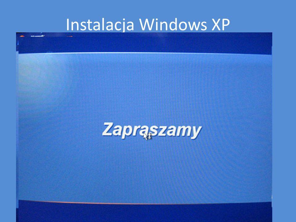 Instalacja Windows XP Kliknij zakończ