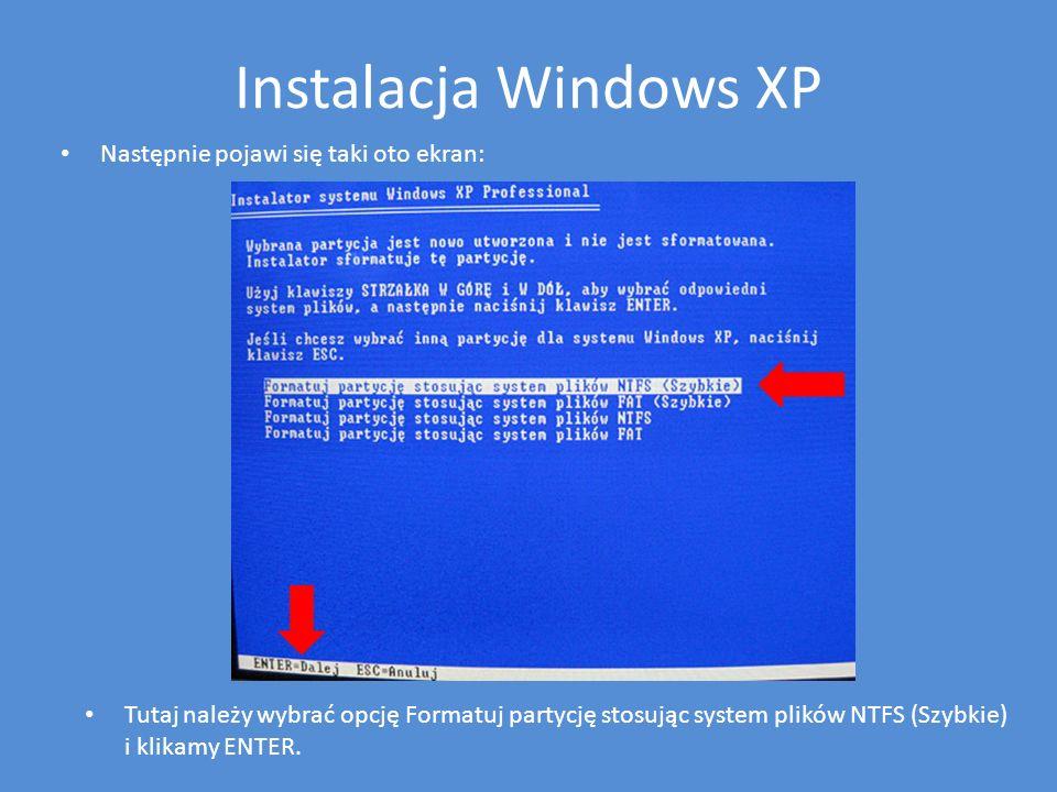 Instalacja Windows XP Następnie pojawi się taki oto ekran: