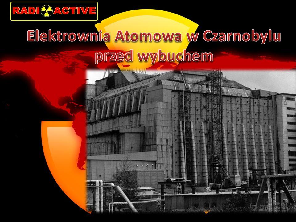 Elektrownia Atomowa w Czarnobylu przed wybuchem