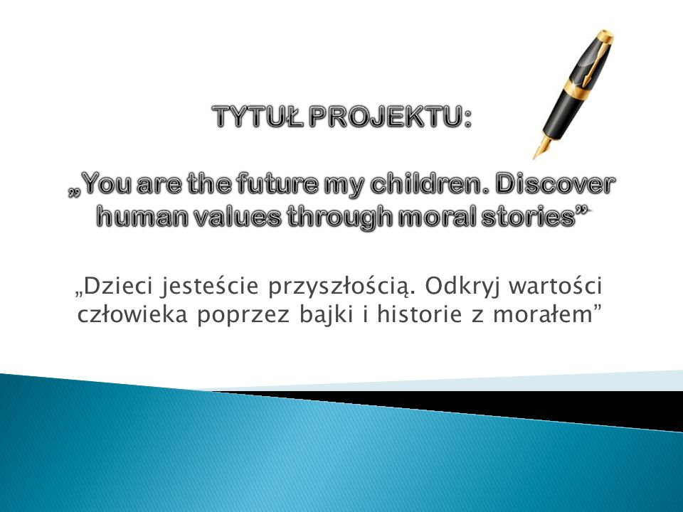 "TYTUŁ PROJEKTU: ""You are the future my children"