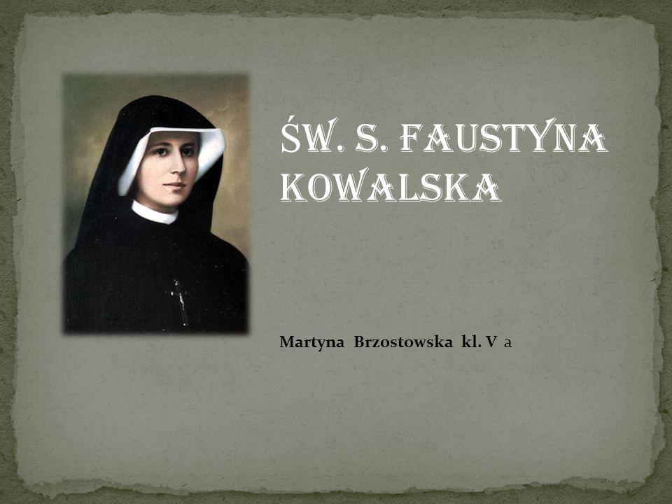Św. S. Faustyna Kowalska Martyna Brzostowska kl. V a