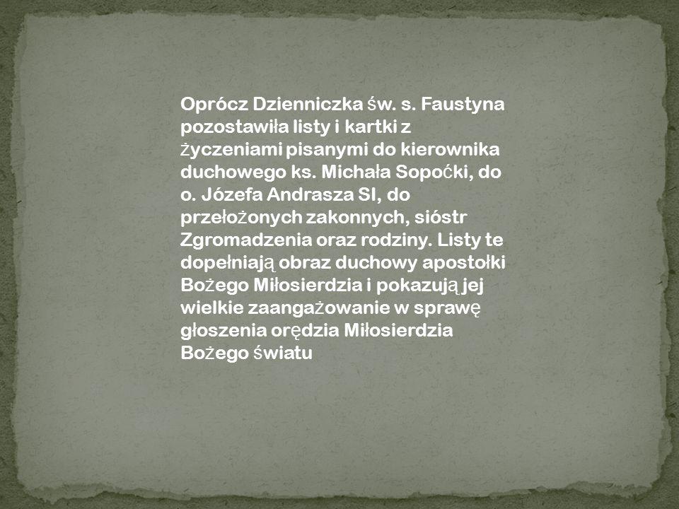 Oprócz Dzienniczka św. s