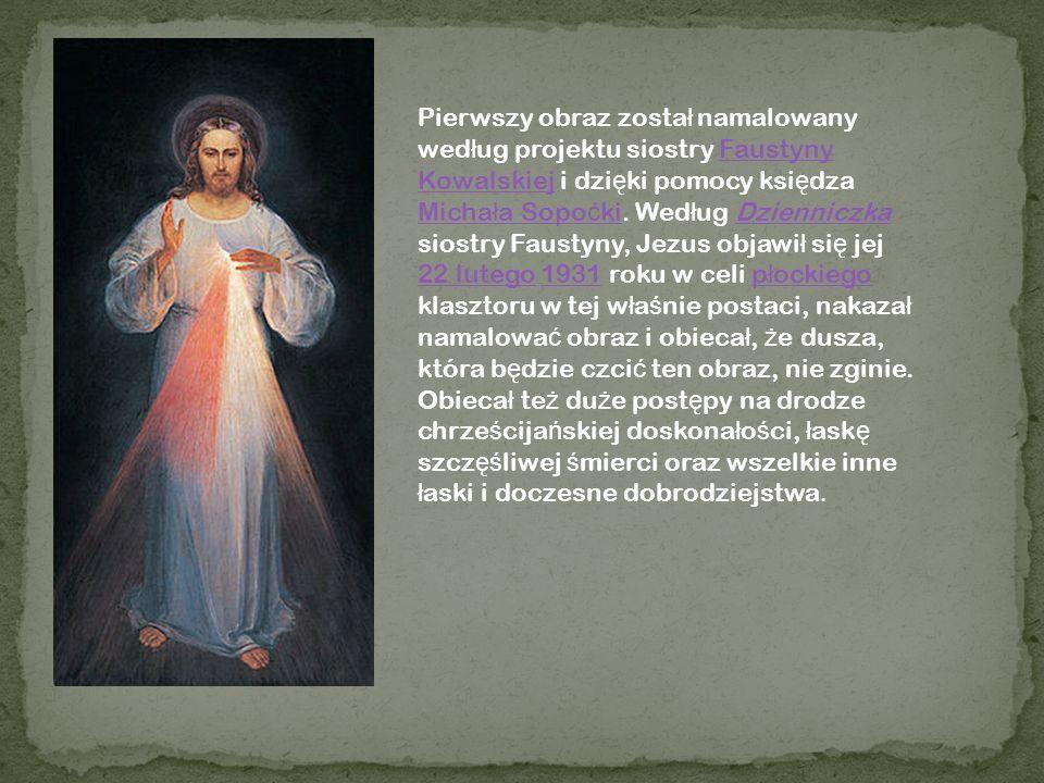 Pierwszy obraz został namalowany według projektu siostry Faustyny Kowalskiej i dzięki pomocy księdza Michała Sopoćki.