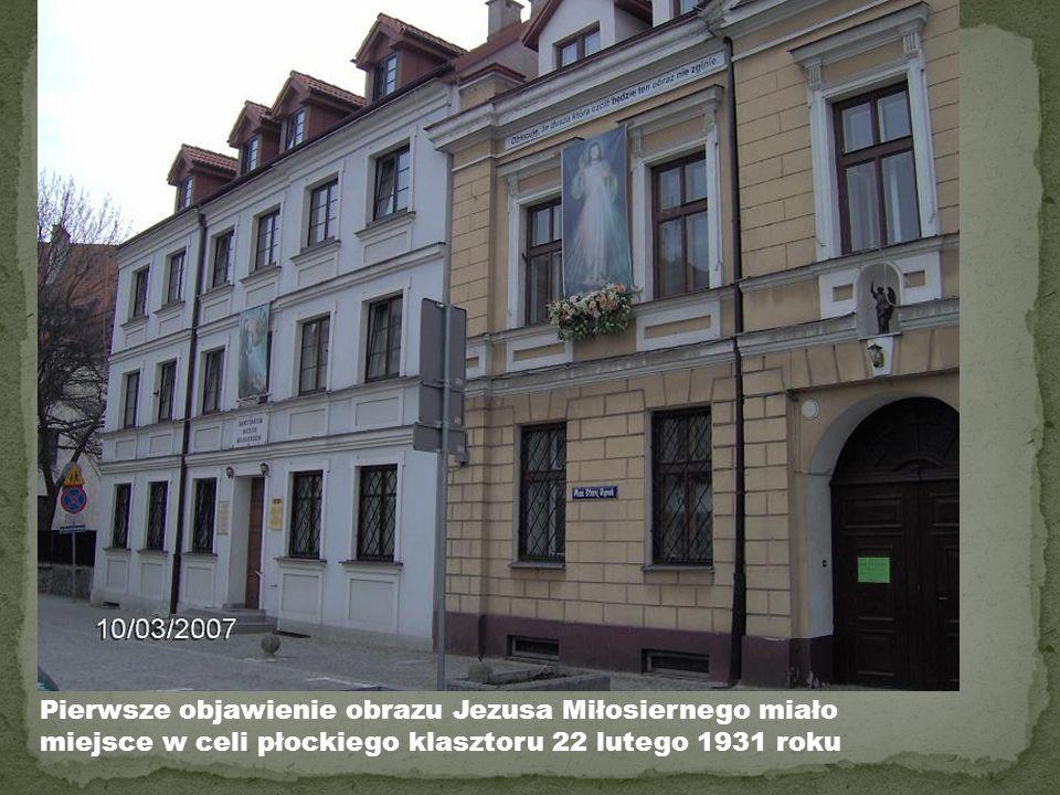 Pierwsze objawienie obrazu Jezusa Miłosiernego miało miejsce w celi płockiego klasztoru 22 lutego 1931 roku