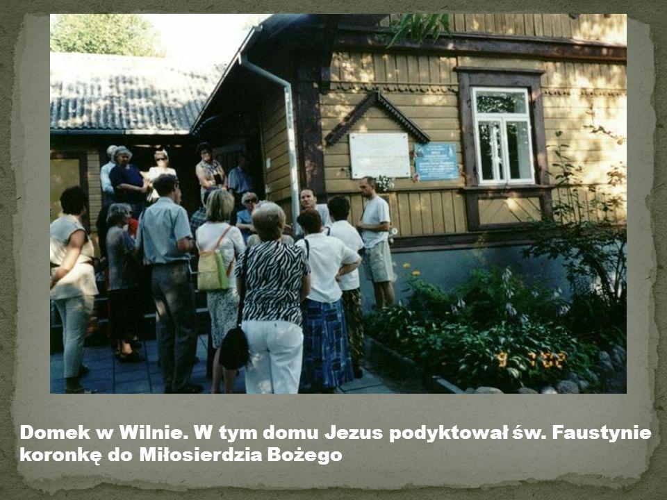 Domek w Wilnie. W tym domu Jezus podyktował św